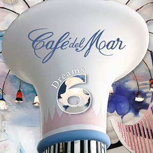 Cafe del Mar - Dreams Vol. 6