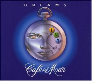 Cafe del Mar - Dreams Vol. 1 (Best of Vol. 1-3)