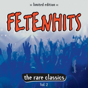 Fetenhits - The Rare Classics Vol. 2 (Limited Edition)