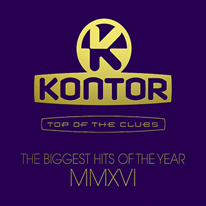 Kontor Top Of The Clubs - The Biggest Hits Of The Year MMXVI