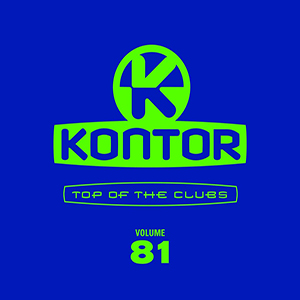 Kontor - Top Of The Clubs Vol. 81