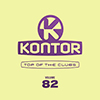 Kontor - Top Of The Clubs Vol. 82