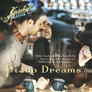 Kuschelklassik - Piano Dreams Vol. 5
